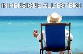 L'ESODO DEI PENSIONATI ITALIANI ALL'ESTERO a cura di Lorenzo Stevanato – magistrato contabile (da M.Perelli Ercolini, in breve del 10 novembre 2017)