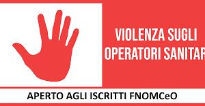 19/10/2018 – Online il nuovo corso FAD di FNOMCeO sulla violenza nei confronti degli operatori sanitari